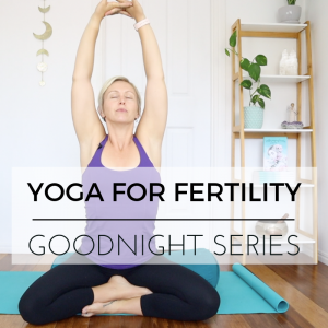 goodnight fertility yoga